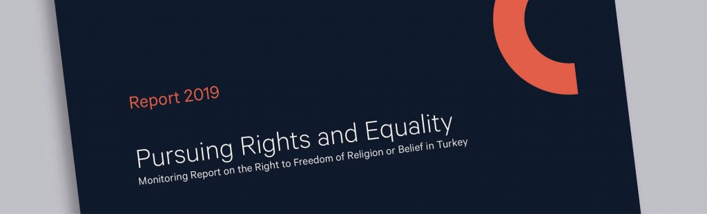 2019 Report Pursuing Rights And Equality: Monitoring Report On The Right To Freedom Of Religion Or Belief In Turkey