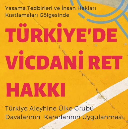 """""""Türkiye'de Vicdani Ret Hakkı"""" raporunda, vicdani retçilerin Türkiye'de yaşadığı sorunlar ve vicdani retle ilgili yasal düzenlemeler değerlendiriliyor."""